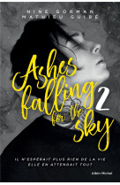 Ashes falling for the sky - tome 2 - sky burning down to ashes